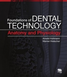 Foundations of Dental Technology, Volume 1: Anatomy and Physiology (pdf)